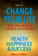Marcus D'Silva How to Change Your Life with the Amazing Secrets of Hypnosis (Book)